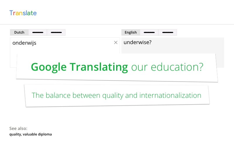 Google Translating our education? De balans tussen kwaliteit en internationalisering